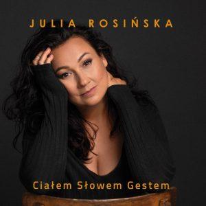 Julia Rosińska i płyta CD Ciałem słowem gestem